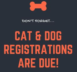 Cat & Dog Registrations due